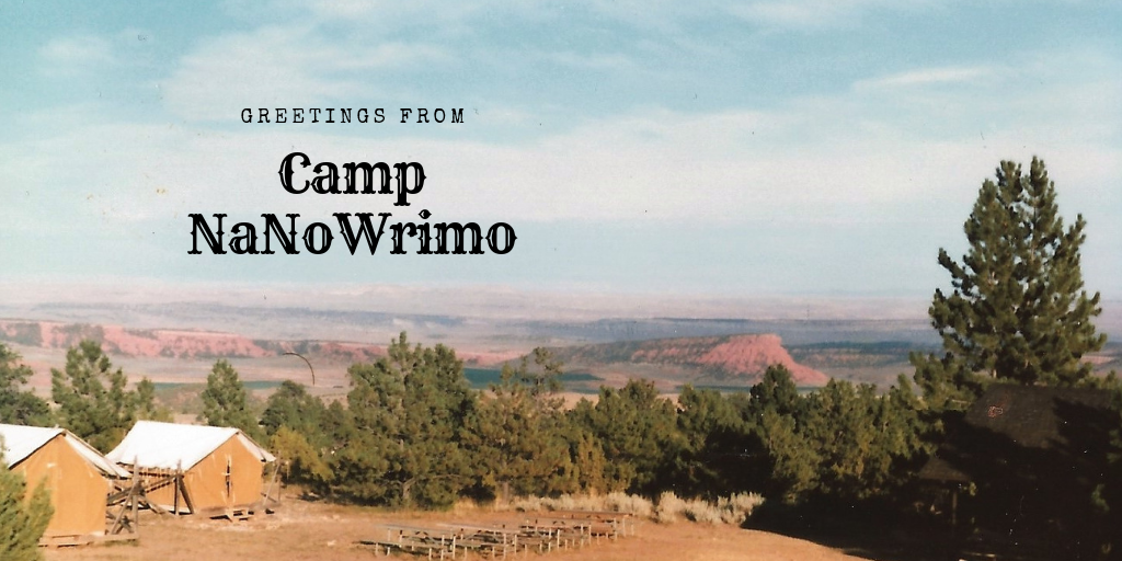 Greetings from Camp NaNoWriMo
